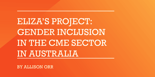 Eliza's Project: Gender Inclusion in the CME Sector in Australia report