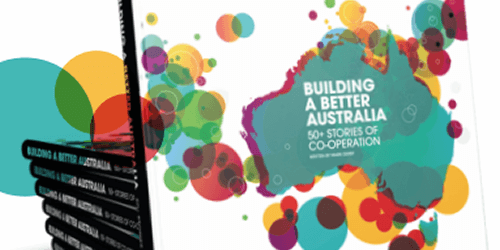 Building a Better Australia – 50+ Stories of Co-operation book cover