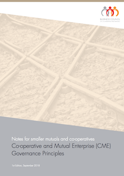 Co-operative and Mutual Enterprise (CME) Governance Principles - Notes for smaller co-operatives and mutuals