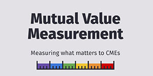 Mutual Value Measurement - Measuring what matters to CMEs