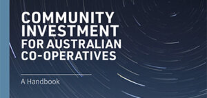 Community Investment for Australian Co-operatives - A Handbook